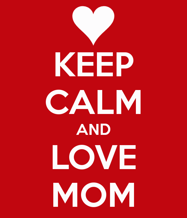 keep-calm-and-love-mom-139