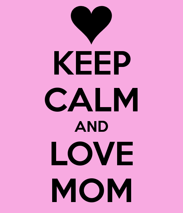 keep-calm-and-love-mom-195