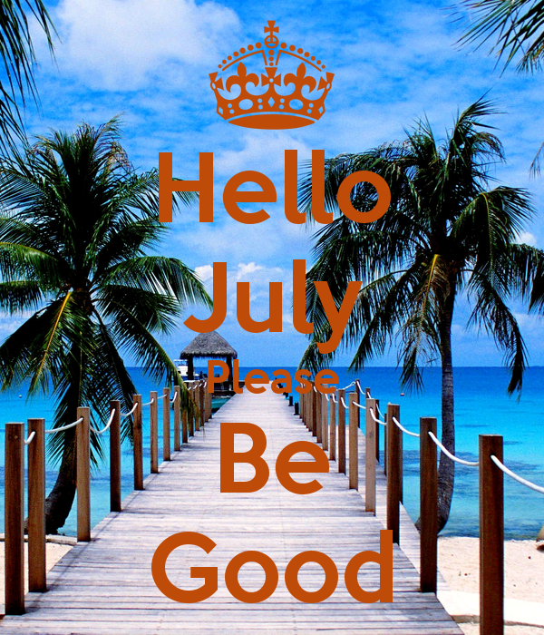 hello-july-please-be-good-1