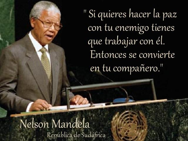 Nelson Mandela Si quieres hacer la paz