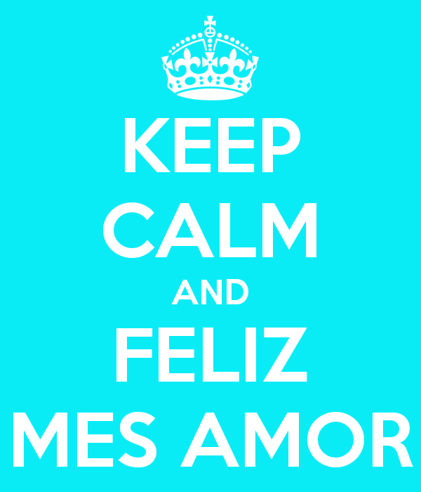 keep-calm-and-feliz-mes-amor