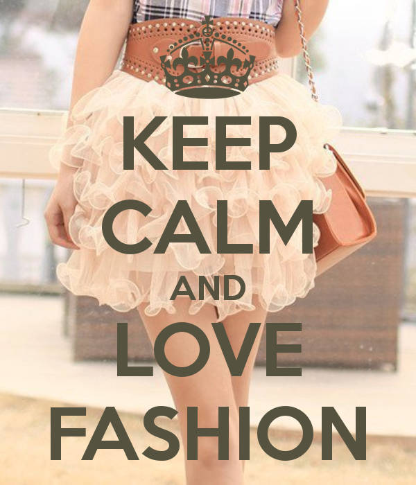 keep-calm-and-love-fashion-579