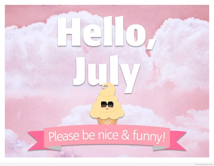 Hello-july-please-be-nice-and-funny-hd-wallpaper