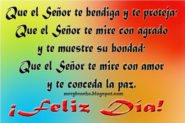 Feliz Día Dios te bendiga y te proteja te de paz