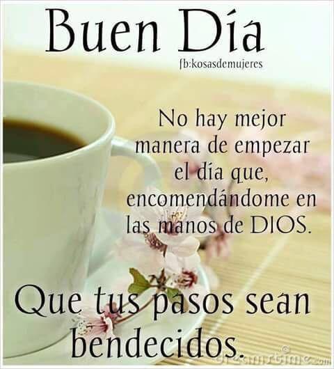 Buen día a todos! No hay mejor manera de empezar el día que encomendándome  en las manso de Dios.