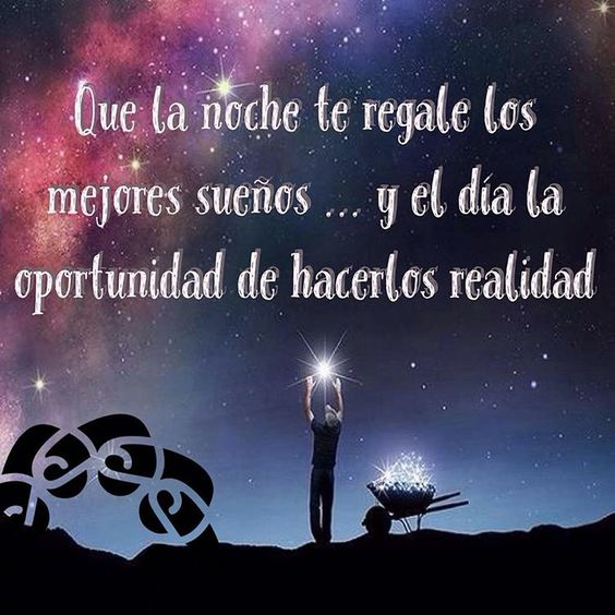 ... que te dan para lograrlo, ya que irte a dormir con buenos deseos te  ayudara a soñar cosas lindas. Asi que desea buenas noches a todos los que  quieres.